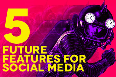 Social Media Future Features