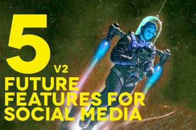 5 Future Features Social Media