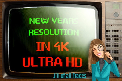 New Years Resolution in 4k UHD