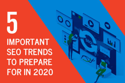 5 Important SEO Trends to Prepare for in 2020