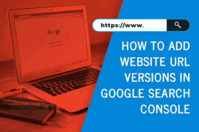 How to Add Website URL Versions in Google Search Console